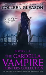 The Gardella Vampire Hunters Starter Set - Books 1-3 ebook by Colleen Gleason