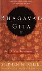 Bhagavad Gita - A New Translation ebook by Stephen Mitchell