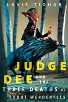 Judge Dee and the Three Deaths of Count Werdenfels - A Tor.com Original ebook by Lavie Tidhar