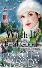 Witch it Real Good - Witchless in Seattle Mysteries, #10 ebook by