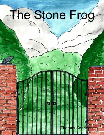 The Stone Frog ebook by Thomas Snaddon