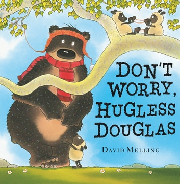 Don't Worry, Hugless Douglas ebook by David Melling