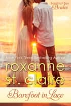 Barefoot in Lace ebook by Roxanne St. Claire