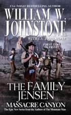 Massacre Canyon ebook by William W. Johnstone,J.A. Johnstone
