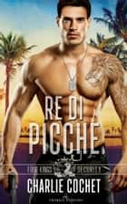 Re di picche ebook by Charlie Cochet
