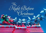 The Night Before Christmas - A Brick Story ebook by Clement C. Moore,Amanda Brack