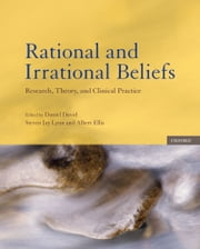 Rational and Irrational Beliefs - Research, Theory, and Clinical Practice ebook by Daniel David,Steven Jay Lynn,Albert Ellis