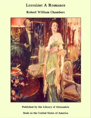Lorraine: A Romance ebook by Robert William Chambers
