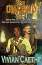 The Diamond City: Book One of The Adventures of Vernon Auldswell, Gentleman Explorer ebook by Vivian Caethe
