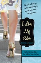 I Love My Sister ebook by Shemekia S. Samuels