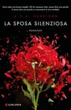 La sposa silenziosa ebook by A. S. A. Harrison