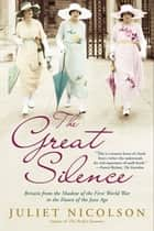 The Great Silence ebook by Juliet Nicolson