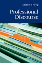Professional Discourse ebook by Kenneth Kong