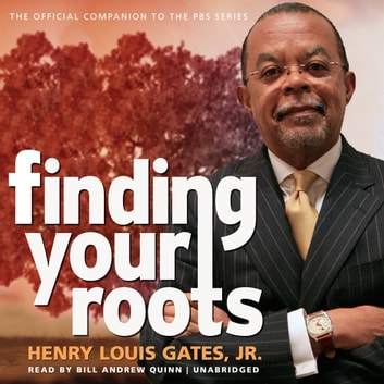Finding Your Roots - The Official Companion to the PBS Series audiobook by Henry Louis Gates, Jr.