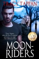 Moon-Riders ebook by Tracy Tappan