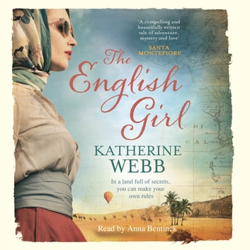 The English Girl - A compelling, sweeping novel of love, loss, secrets and betrayal audiobook by Katherine Webb