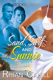 Sand, Surf and Sunnie ebook by Rhian Cahill