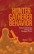 Hunter-Gatherer Behavior ebook by Metin I Eren
