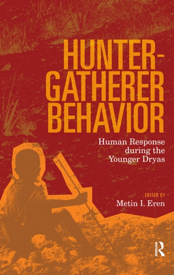Hunter gatherer behavior ebook by 9781315427119 rakuten kobo hunter gatherer behavior human response during the younger dryas ebook by fandeluxe Images