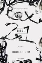 Box 21 ebook by Anders Roslund,Borge Hellstrom