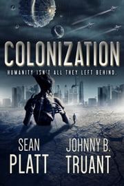 Colonization ebook by Sean Platt,Johnny B. Truant