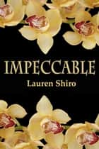 Impeccable ebook by Lauren Shiro