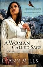 A Woman Called Sage ebook by DiAnn Mills