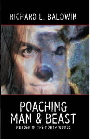 Poaching Man and Beast ebook by Richard Baldwin