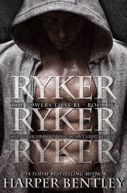 Ryker (The Powers That Be, Book 4) ebook by Harper Bentley