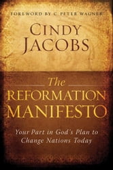 The Reformation Manifesto - Your Part in God's Plan to Change Nations Today ebook by Cindy Jacobs