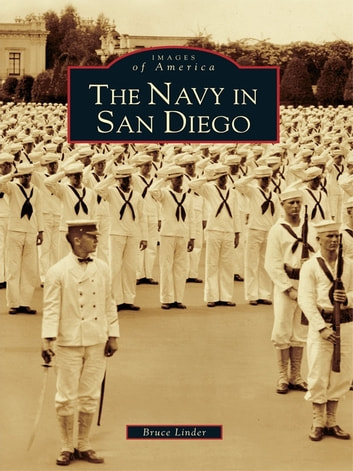 The Navy in San Diego ebook by Bruce Linder