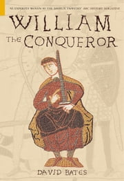 William the Conqueror ebook by David Bates