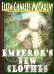 Emperor's New Clothes ebook by Eliza Charles McCaulay
