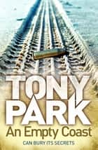 An Empty Coast ebook by Tony Park