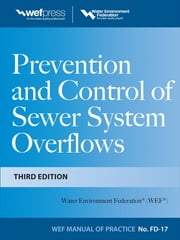 Prevention and Control of Sewer System Overflows, 3e - MOP FD-17 ebook by Water Environment Federation