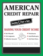 American Credit Repair: Everything U Need to Know About Raising Your Credit Score ebook by Trevor Rhodes