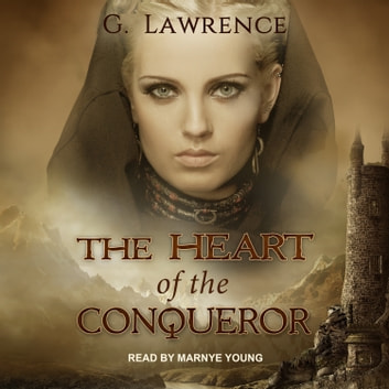 The Heart of the Conqueror audiobook by G. Lawrence