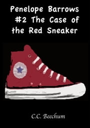 Penelope Barrows #2 The Case of the Red Sneaker ebook by CC Beechum
