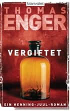 Vergiftet - Ein Henning-Juul-Roman ebook by Thomas Enger, Maike Dörries, Günther Frauenlob