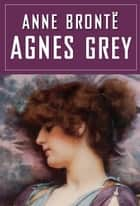 Agnes Grey 電子書 by Anne Bronte