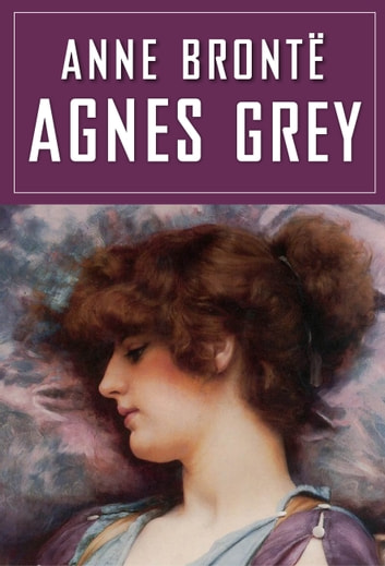 Agnes Grey ebook by Anne Bronte