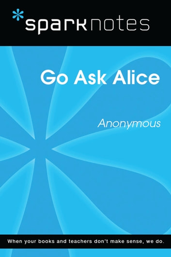 Go Ask Alice (SparkNotes Literature Guide) ebook by SparkNotes