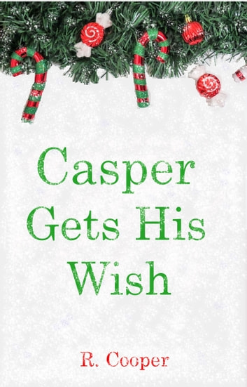 Casper Gets His Wish ebook by R. Cooper