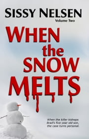When the Snow Melts ebook by Sissy Nelsen