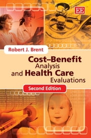 CostBenefit Analysis and Health Care Evaluations, Second Edition ebook by Brent,R.J.