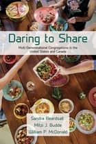 Daring to Share - Multi-Denominational Congregations in the United States and Canada ebook by Sandra Beardsall, Mitzi J. Budde