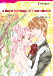 A ROYAL MARRIAGE OF CONVENIENCE (Harlequin Comics) - Harlequin Comics ebook by Marion Lennox, Hitmomi Tsukise