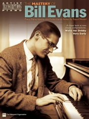 The Mastery of Bill Evans (Songbook) ebook by Bill Evans,Pascal Wetzel