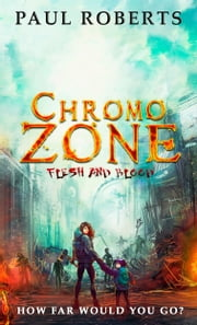 Chromozone Flesh and Blood ebook by Paul Roberts