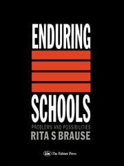 Enduring Schools - Problems And Possibilities ebook by Rita S Brause